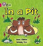 In a Pit: Band 01A/Pink A (Collins Big Cat Phonics)