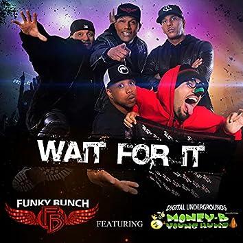 Wait For it (feat. Digital Underground)