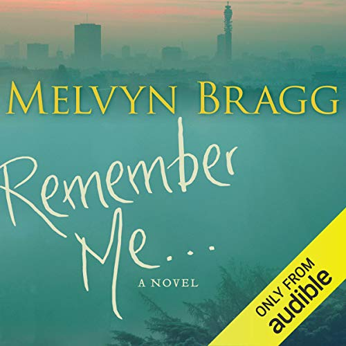 Remember Me                   By:                                                                                                                                 Melvyn Bragg                               Narrated by:                                                                                                                                 Mark McGann                      Length: 21 hrs and 3 mins     4 ratings     Overall 2.5