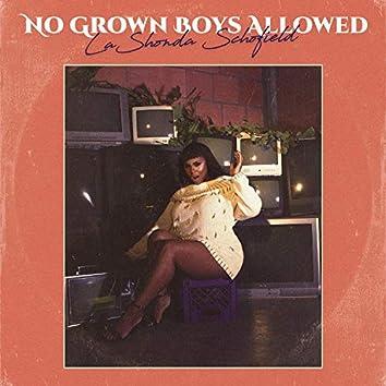 No Grown Boys Allowed