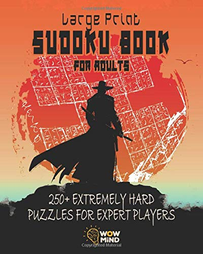 Large print Sudoku book for adults: Extremely Hard puzzles for expert players: 250 Hard and Extreme Sudoku puzzles