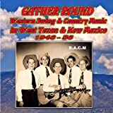 Gather Round: Western Swing & Country Music In West Texas & New Mexico 1946-56