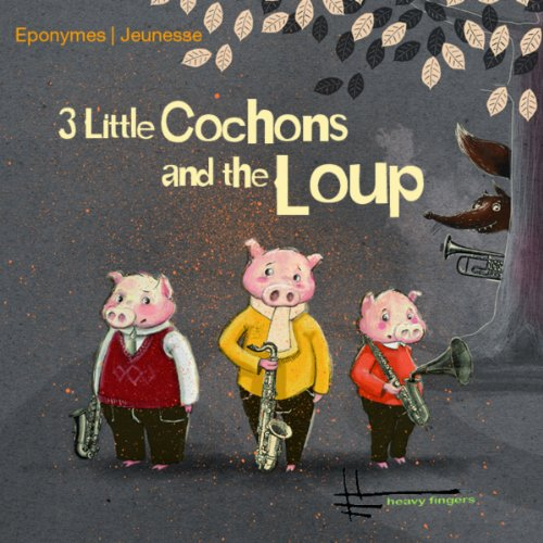 3 little cochons and the loup audiobook cover art