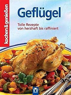 Geflügel: Tolle Rezepte von herzhaft bis raffiniert (Kochen