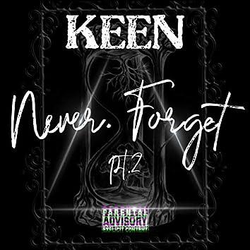 Never Forget, Pt. 2