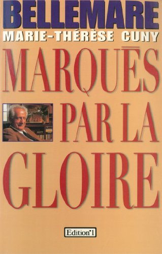 Marqués par la gloire (Editions 1 - Collection Pierre Bellemare)