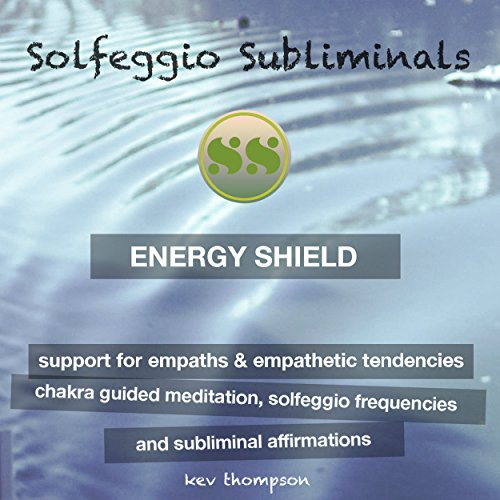Energy Shield, Support for Empaths & Empathetic Tendencies audiobook cover art