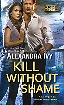 Kill Without Shame (Ares Security Book 2) by [Alexandra Ivy]
