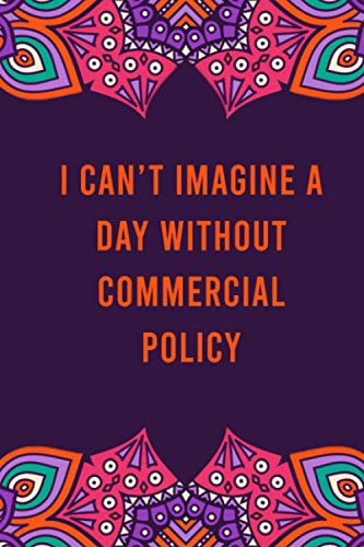 Compare Textbook Prices for I can't imagine a day without commercial policy: funny notebook for women men, cute journal for writing, appreciation birthday christmas gift for commercial policy lovers  ISBN 9798688765717 by Morgan, Crystal