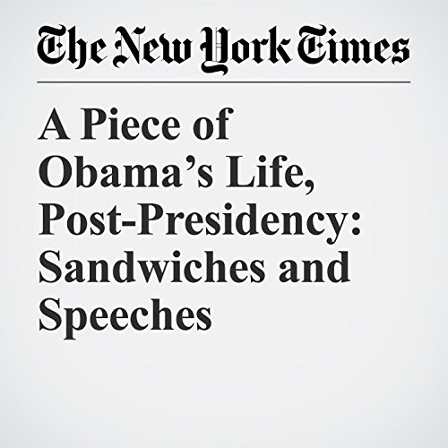 A Piece of Obama's Life, Post-Presidency: Sandwiches and Speeches audiobook cover art