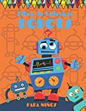 Libro de Colorear Robots para Niños: Genial Libro para Colorear para Niñas y Niños, Niños...