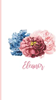 Eleanor: Personalized notebook for Eleanor, Christmas Birthday Notebook Journal for Women, Cute Simple Elegant Flowers Cov...