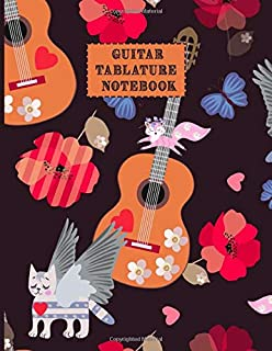Guitar Tablature Notebook: Design With acoustic guitars, winged tabby cats, little jumping foxes, blue butterflies, hearts and red poppies on black ... music Notes And Perfect Gifts For Guitar