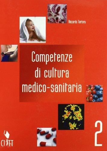 Competenze di cultura medico-sanitaria. Per gli Ist. professionali alberghieri (Vol. 2)