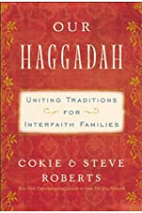 Our Haggadah: Uniting Traditions for Interfaith Families Kindle Edition