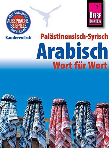 Palästinensisch-Syrisch-Arabisch - Wort für Wort: Kauderwelsch-Sprachführer von Reise Know-How