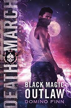 Death March (Black Magic Outlaw Book 6) by [Domino Finn]