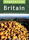 Vegetarian Britain: 700 Places to Eat and Sleep
