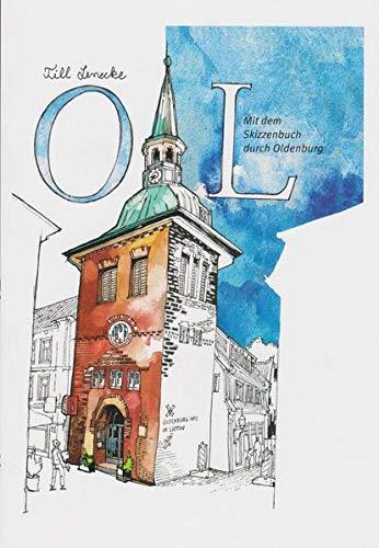 OL. Mit dem Skizzenbuch durch Oldenburg