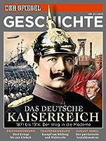 Das deutsche Kaiserreich: SPIEGEL GESCHICHTE