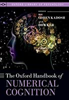 The Oxford Handbook of Numerical Cognition (Oxford Library of Psychology)