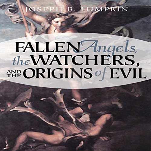 Fallen Angels, the Watchers, and the Origins of Evil audiobook cover art