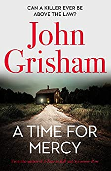 A Time for Mercy: John Grisham's latest no. 1 bestseller – the perfect Christmas present. by [John Grisham]