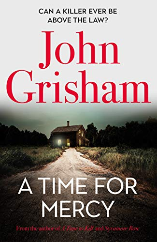A Time for Mercy: John Grisham's latest no. 1 bestseller – the perfect Christmas present. (Jake Brigance Book 3) (English Edition)
