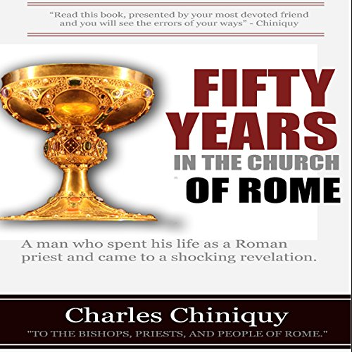 Fifty Years in the Church of Rome audiobook cover art