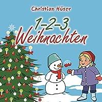 1-2-3 Weihnachten: 12 schwungvolle neue Weihnachtslieder