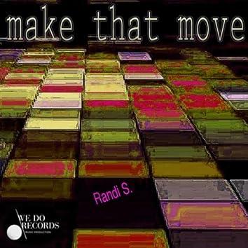 Make That Move