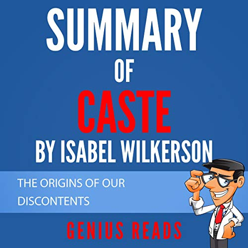 Summary of Caste by Isabel Wilkerson Audiobook By Genius Reads cover art