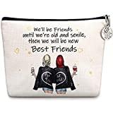 Best Friend Makeup Cosmetic Bag We'll Be Friends Until We are Old and Senile and Best Friend Keychain for Women, Mom, Wife, Friend, Sister, Her, Colleague, Coworker