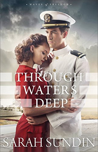 Through Waters Deep (Waves of Freedom Book #1) by [Sarah Sundin]