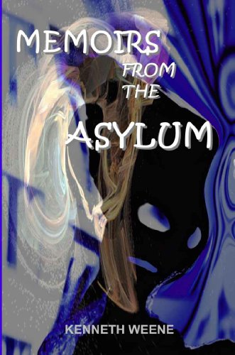 Book: Memoirs from the Asylum by Kenneth Weene