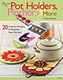 Pot Holders, Pinchers & More: 20 Colorful Designs to Brighten Your Kitchen (Kindle Edition)