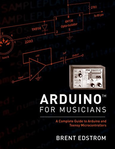 Arduino for Musicians: A Complete Guide to Arduino and Teensy Microcontrollers (English Edition)