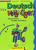 Deutschvergnugen: Lieder- Und Ubungsbuch