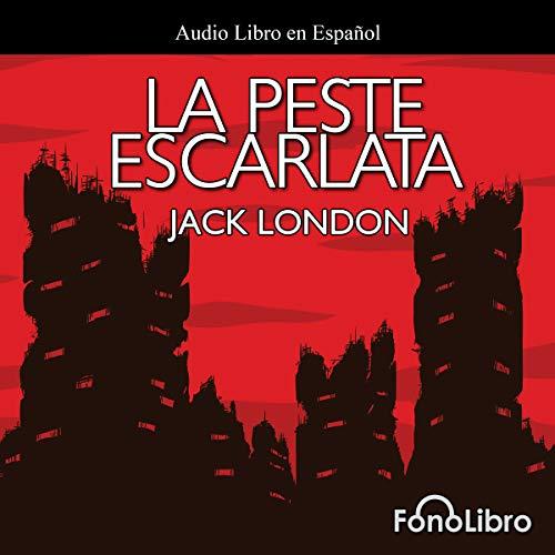 La Peste Escarlata [The Scarlet Plague]  By  cover art