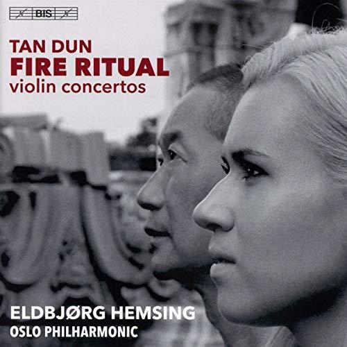 Tan Dun: Fire Ritual [Eldbjørg Hemsing; Oslo Philharmonic; Tan Dun] [Bis: BIS2406]