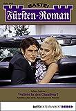 Fürsten-Roman - Folge 2431: Verliebt in den Chauffeur? (German Edition)