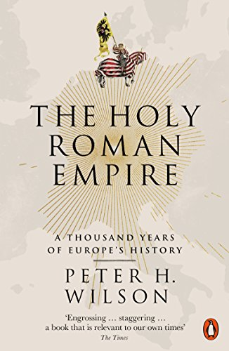 The Holy Roman Empire: A Thousand Years of Europe\'s History (English Edition)