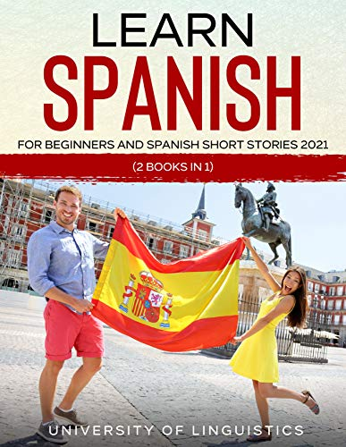 Learn Spanish For Beginners AND Spanish Short Stories 2021: (2 Books IN 1) (English Edition)