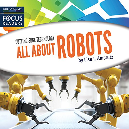 All About Robots                   By:                                                                                                                                 Lisa J. Amstutz                               Narrated by:                                                                                                                                 Lauren McCullough                      Length: 11 mins     Not rated yet     Overall 0.0