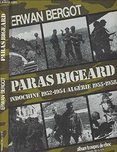 Paras Bigeard : Indochine 1952-1954 / Algérie 1955-1958