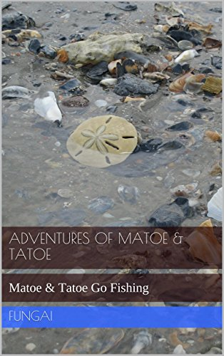 Adventures of Matoe & Tatoe: Matoe & Tatoe Go Fishing (English Edition)