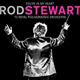 You're In My Heart: Rod Stewart (with The Royal Philharmonic Orchestra)...