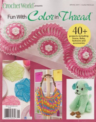 Crochet World Presents Fun with Color in Thread Magazine Spring 2014