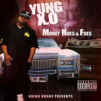 Money Hoes & Foes