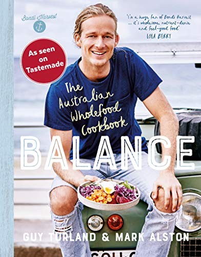 Turland, G: Balance: The Australian Wholefood Cookbook